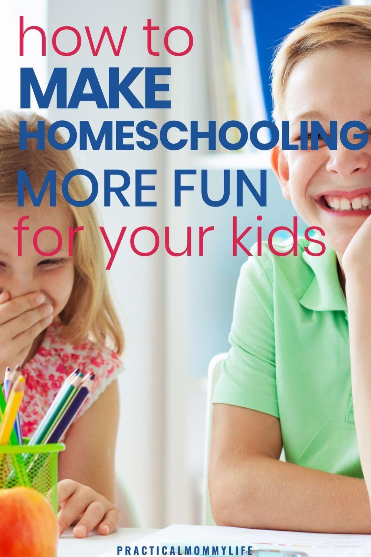 how make homeschooling fun