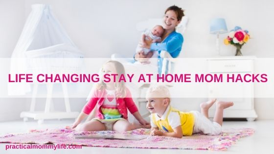 stay at home mom hacks